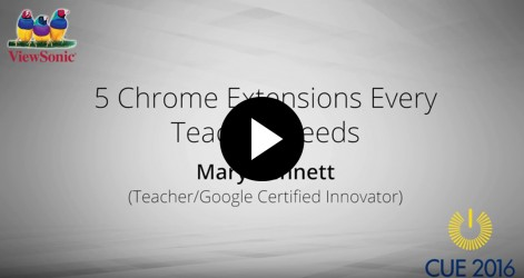 5 Chrome Extensions Every Teacher Needs with Mary Bennett Videos Apr 2016