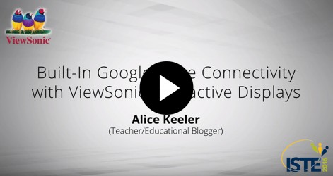 Built-In Google Drive Connectivity with ViewSonic Interactive Displays with Alice Keeler Videos Jul 2016