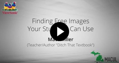 Finding Free Images Your Students Can Use with Matt Miller Videos Apr 2016