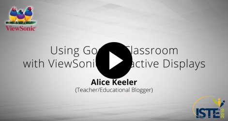 Using Google Classroom with ViewSonic Interactive Displays with Alice Keeler Videos Jul 2016
